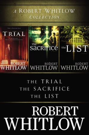A Robert Whitlow Collection: The Trial, The Sacrifice, The List