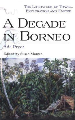A Decade in Borneo