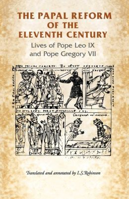 Papal Reform of the Eleventh Century: Lives of Pope Leo IX and Pope Gregory VII