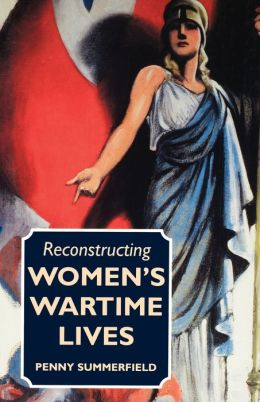Reconstructing Womens Wart: Discourse and Subjectivity in Oral Histories of the Second World War