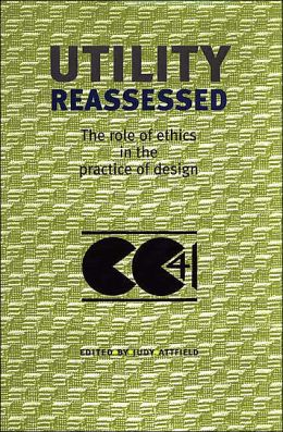 Utility Reassessed: The Role of Ethics in the Practice of Design