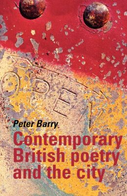 Contemporary British Poetry And The City