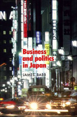 Business and Politics in Japan