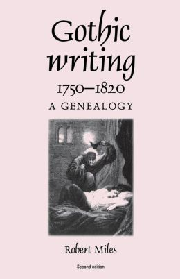 Gothic Writing 1750-1820: A Genealogy