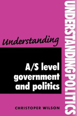 Understanding A/S Level Government Politics