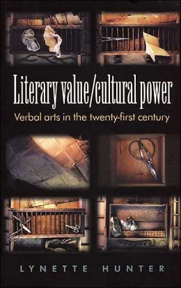 Literary Value/ Cultural Power: Verbal Arts in the Twenty-First Century