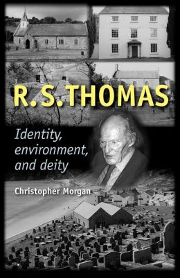 R. S. Thomas: Identity, Environment, Deity