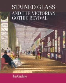 Stained Glass and the Victorian Gothic Revival (Studies in Design Series)