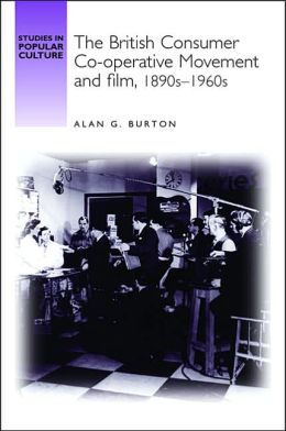 British Consumer Co-Operative Movement and Film,1890s-1960s