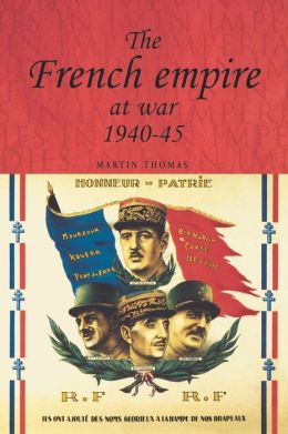 The French Empire At War, 1940-45