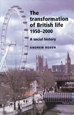 The Transformation Of British Life, 1950-2000