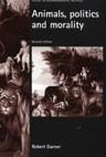 Animals, Politics and Morality (Issues in Environmental Politics Series)