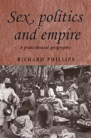 Sex, Politics and Empire: A Postcolonial Geography (Studies in Imperialism Series)
