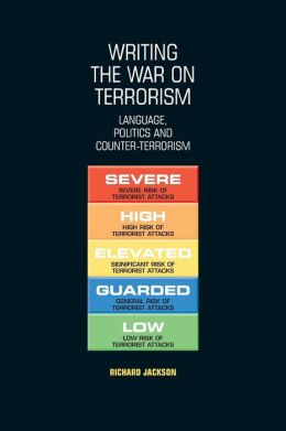 Writing the War on Terrorism: Language, Politics and Counter-Terrorism
