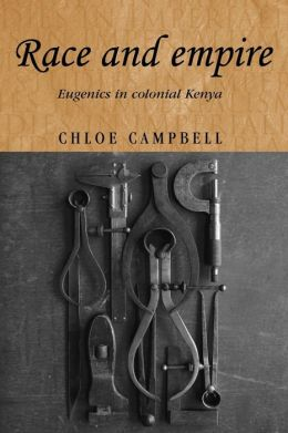 Race and Empire: Eugenics in Colonial Kenya