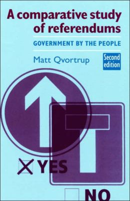 Comparative Study of Referendums: Government by the People
