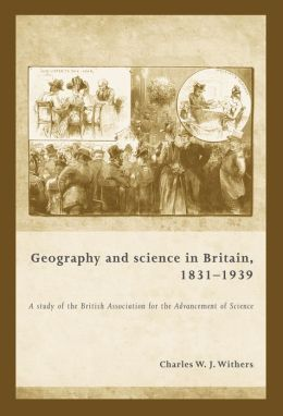 Geography and Science in Britain, 1931-1939: A Study of the British Association for the Advancement of Science