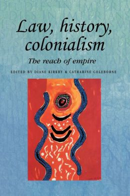 Law, History, Colonialism: The Reach of Empire