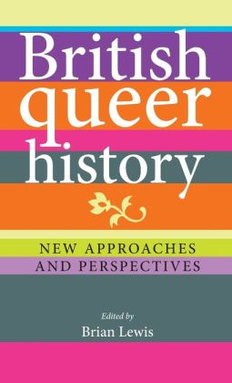 British Queer History: New Approaches and Perspectives