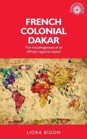 French Colonial Dakar: The morphogenesis of an African regional capital