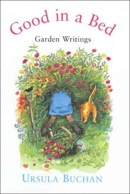 Good in a Bed: Garden Writings