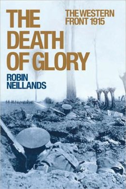 The Death of Glory: The Western Front 1915