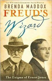 Freud's Wizard : The Enigma of Ernest Jones