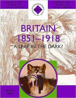 Britain 1851-1918: A Leap in the Dark?