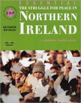 Essential The Struggle for Peace in Northern Ireland