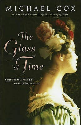 The Glass of Time: The Secret Life of Miss Esperanza Gorst Narrated by Herself