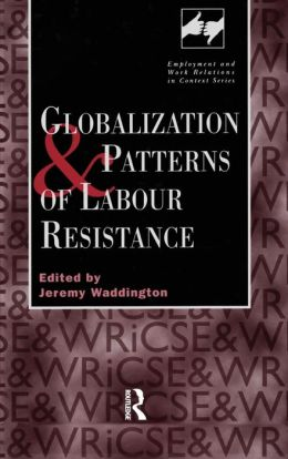 Globalization and Patterns of Labour Resistance