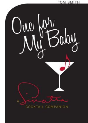 One For My Baby: Cocktails with Frank Sinatra