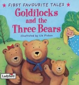 Goldilocks and the Three Bears: Based on a Traditional Folk Tale