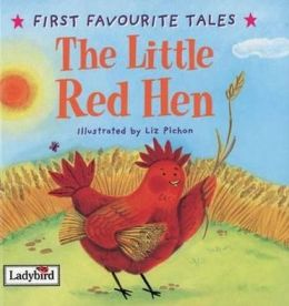 The Little Red Hen: Based on a Traditional Folk Tale