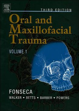Oral and Maxillofacial Trauma: 2-Volume Set