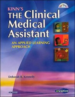 Kinn's: The Clincal Medical Assistant: An Applied Learning Approach