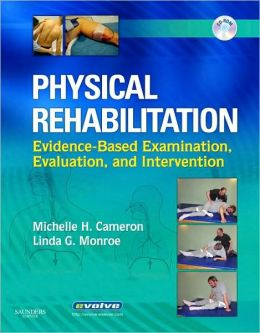 Physical Rehabilitation: Evidence-Based Examination, Evaluation, and Intervention