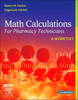Math Calculations for Pharmacy Technicians: A Worktext