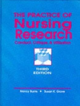 The Practice of Nursing Research: Conduct, Critique and Utilization
