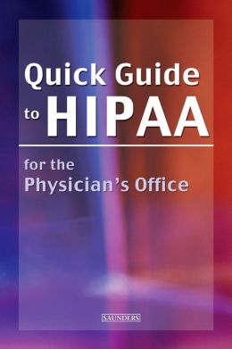 Quick Guide to HIPAA for the Physician's Office