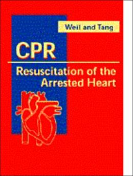 CPR: Resuscitation of the Arrested Heart