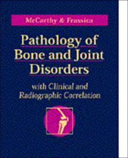 Pathology of Bone and Joint Disorders: With Clinical and Radiographic Correlation