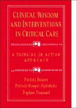 Clinical Wisdom and Interventions in Critical Care: A Thinking-in-Action Approach
