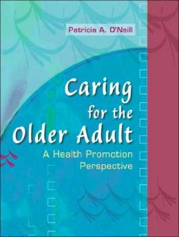 Caring for the Older Adult: A Health Promotion Perspective