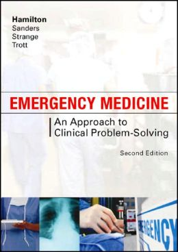 Emergency Medicine: An Approach to Clinical Problem-Solving