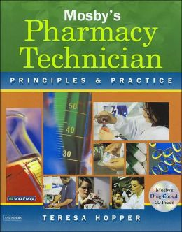 Mosby's Pharmacy Technician with CD-ROM: Principles and Practice