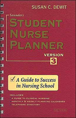 Saunder's Student Nurse Planner: A Guide to Success in Nursing School, Version 3