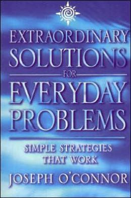 Extraordinary Solutions to Everyday: Simple Strategies That Work