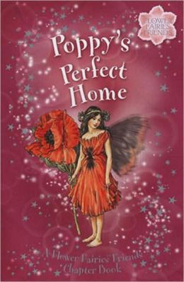 Poppy's Perfect Home: A Flower Fairies Friends Chapter Book