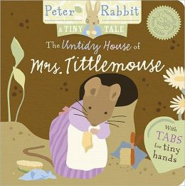 The Untidy House of Mrs. Tittlemouse (A Tiny Tale)